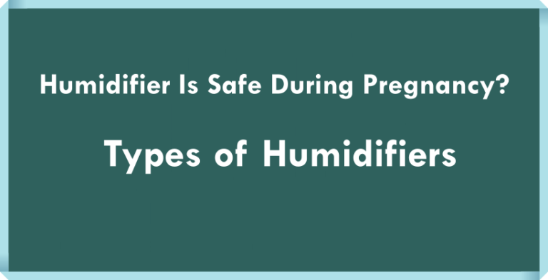 IS HUMIDIFIER SAFE DURING PREGNANCY?